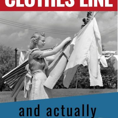 Tips for Using the Clothesline and Not Hating It