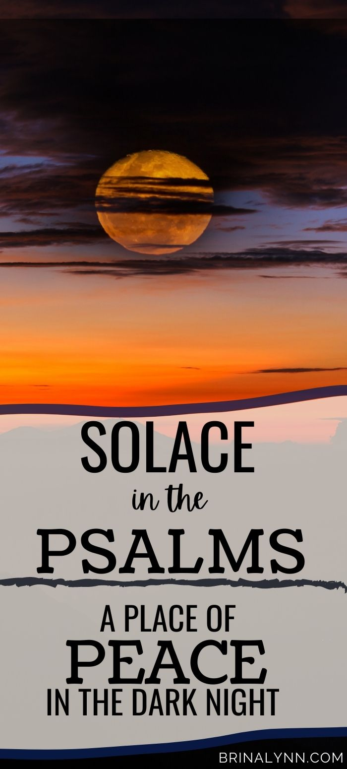 Solace in the Psalms. A place of peace in the deep, dark night.