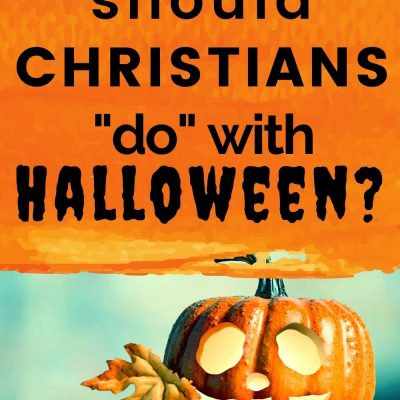 What Should Christians Do With Halloween?