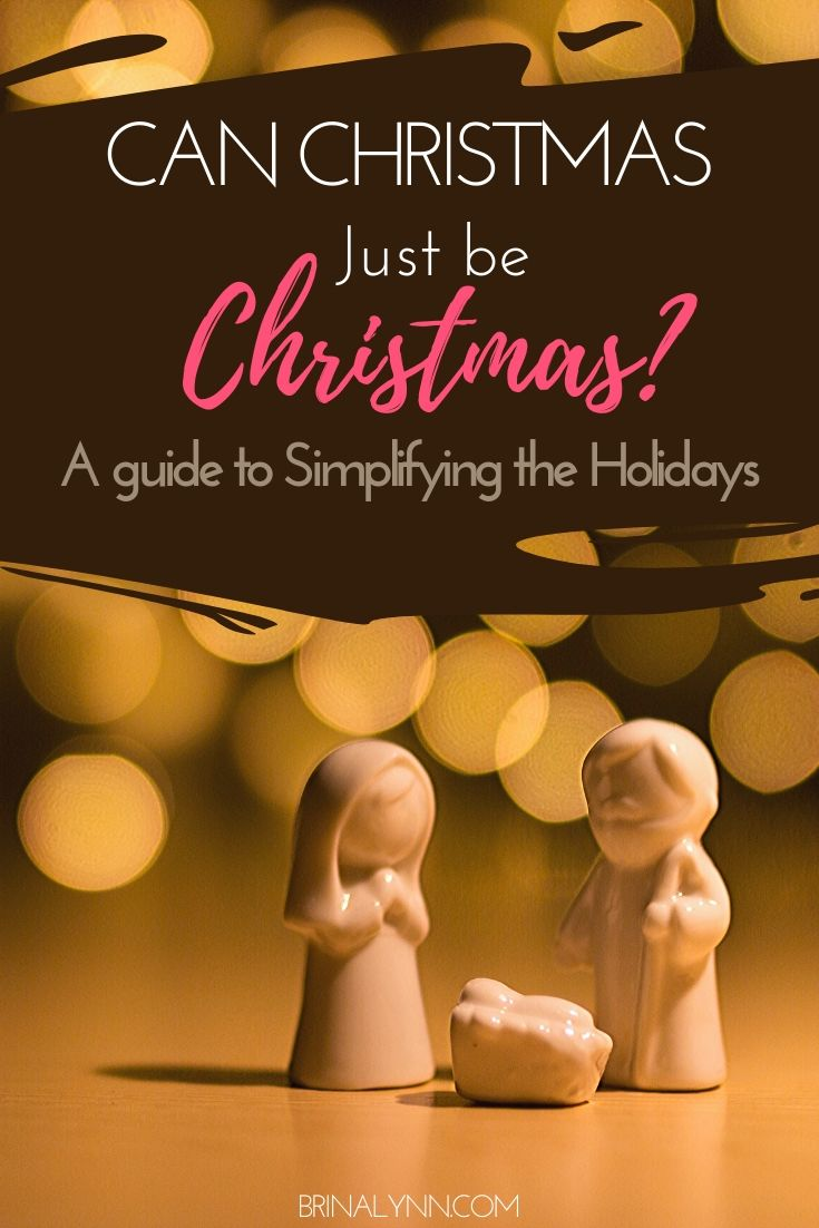 Can Christmas just be Christmas? A guide to simplifying the holidays