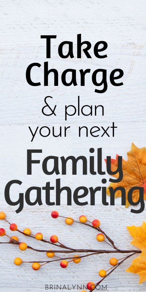 Take Charge and plan your next family gathering