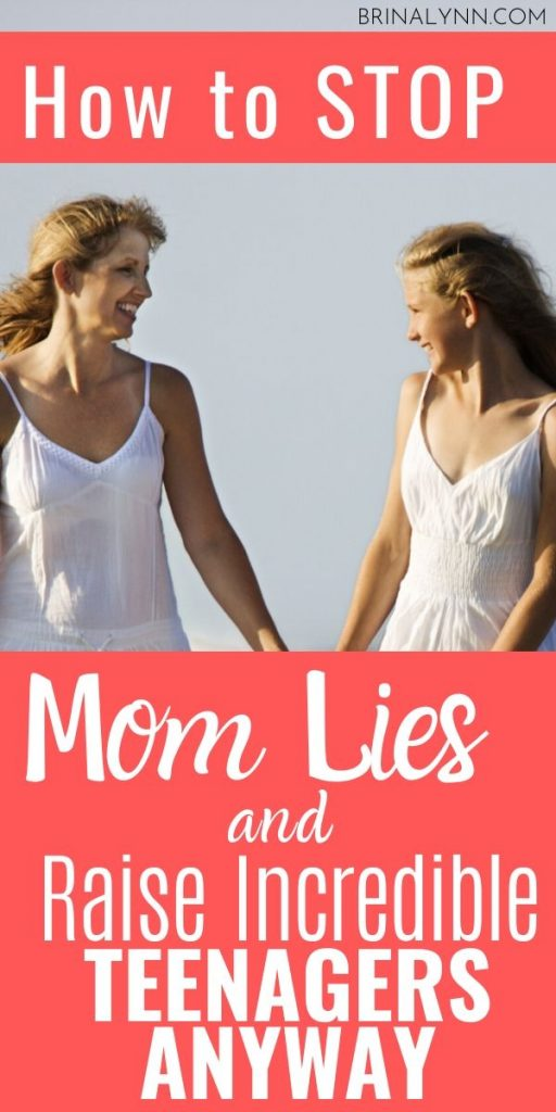 How to Stop the Mom Lies & Raise Incredible Teenagers Anyway