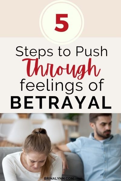 5 Steps to Push Through the Feelings of Betrayal