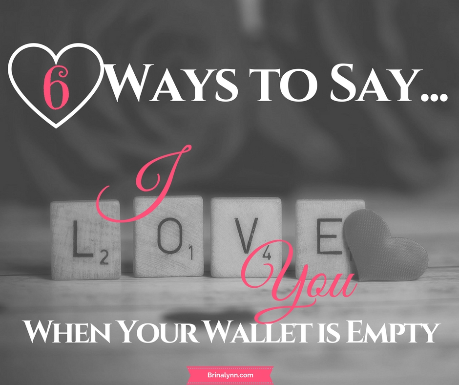 6 Ways to Say I love You When Your Wallet is Empty