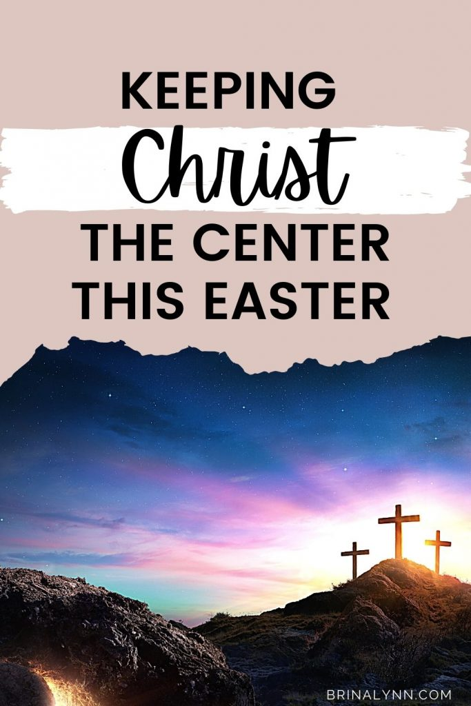 Keeping Christ the Center at Easter
