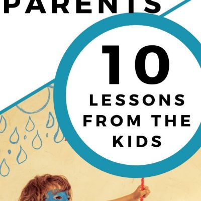 10 Life Lessons for Christian Parents (As Taught by the Kids)
