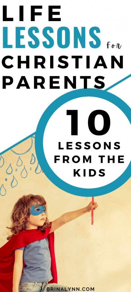 10 Life Lessons for Christian Parents