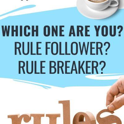 Are You a Rule follower or Rule breaker?