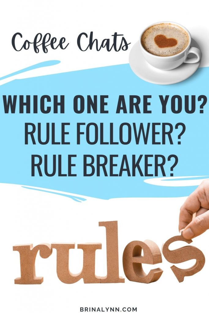 Rule Follower or Rule Breaker? Which one are You?