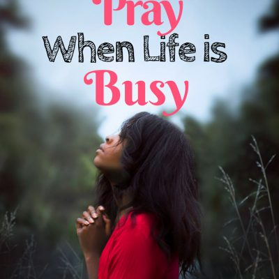 Finding Time to Pray When You're Busy