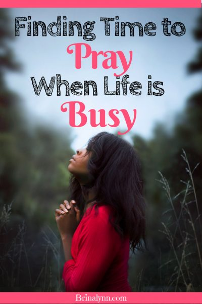 Finding Time to Pray When Life is Busy