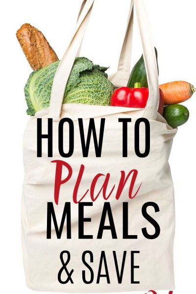 How to Plan Meals and Save Money