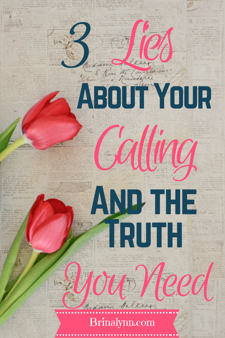 3 Lies About Your Calling & The Truth You Need
