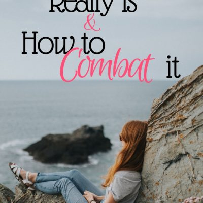What Fear Really Is & How to Combat it