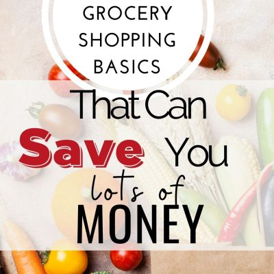 9 Grocery Shopping Basics to Help You Save at the Store