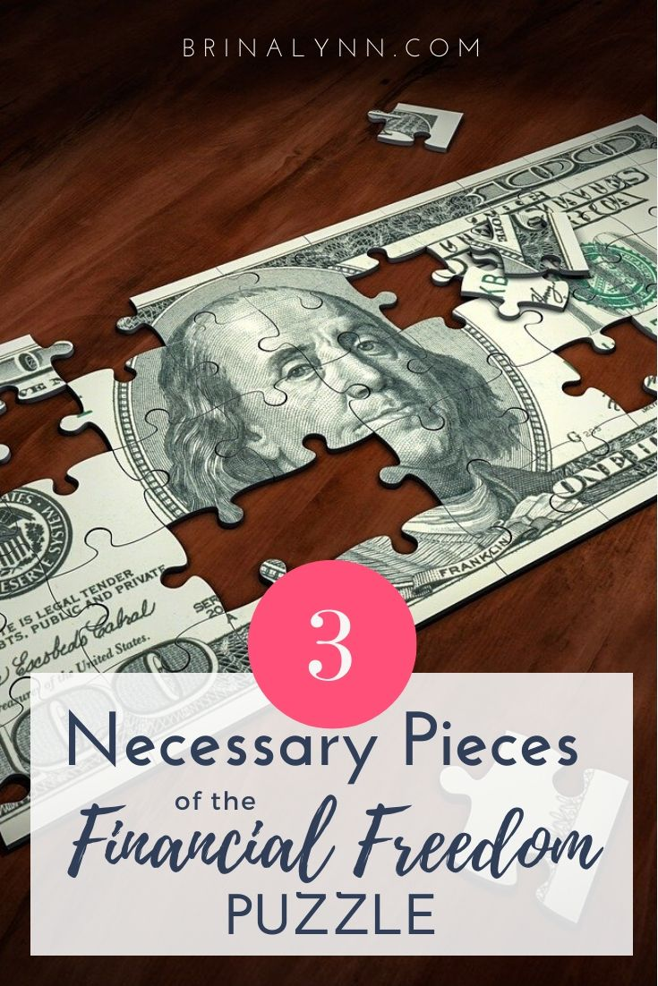 3 Necessary Pieces to the Financial Freedom Puzzle
