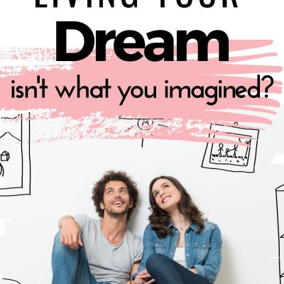 When Living Your Dream Is Not What You Imagined