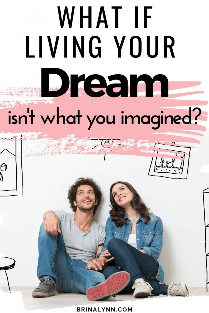 When Living Your Dream Isn't What You Imagined
