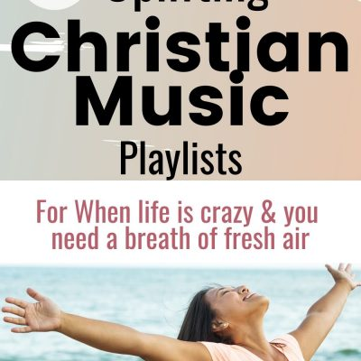 5 Uplifting Christian Music Playlists for When Life is Crazy