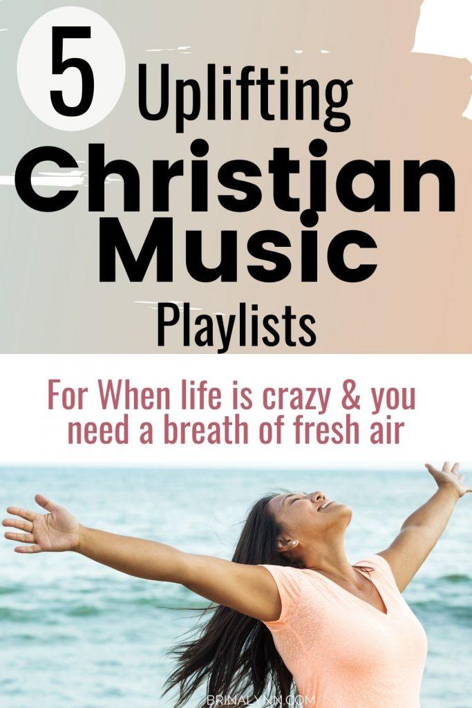 Uplifting Christian Music Playlists