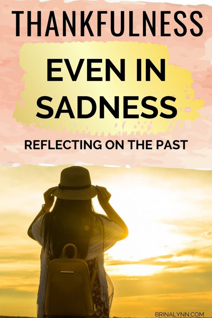 Reflecting on the Past - Thankfulness Even in Sadness