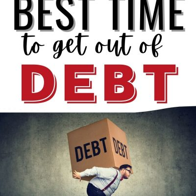 When's the Best Time to Get Out of Debt?