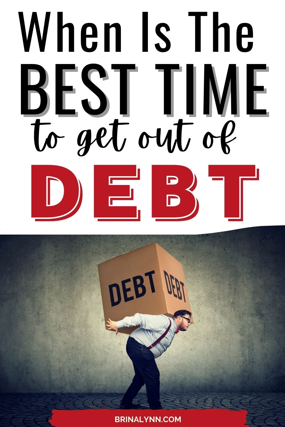 When is the BEST time to get out of debt?