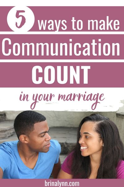 5 Ways to Make Communication Count in your Marriage