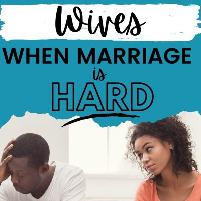 Practical Help for Wives When Marriage is Hard