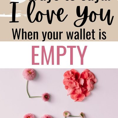 6 Ways to Say I Love You When the Wallet is Empty