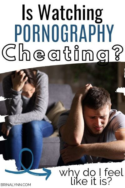 Is Pornography Cheating? Why do I feel like it is?